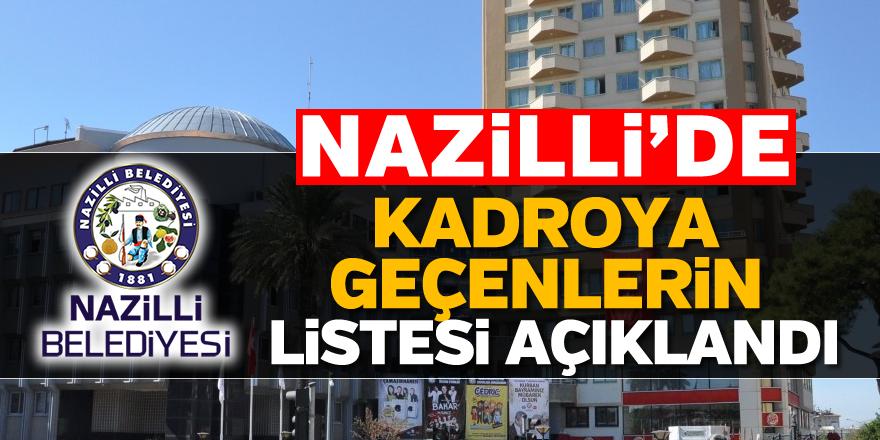 Nazilli'de kadroya geçenlerin listesi açıklandı