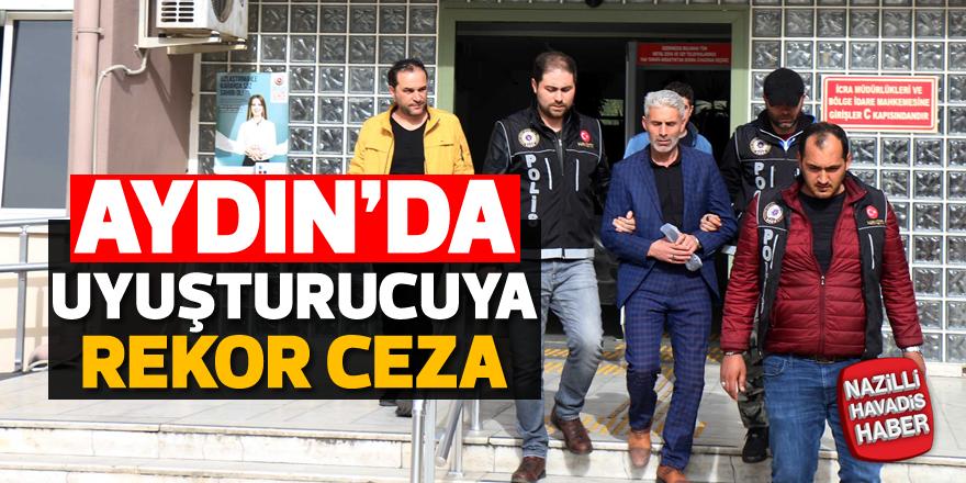 Aydın'da uyuşturucuya rekor ceza