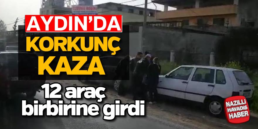 Aydın'da 12 araç birbirine girdi