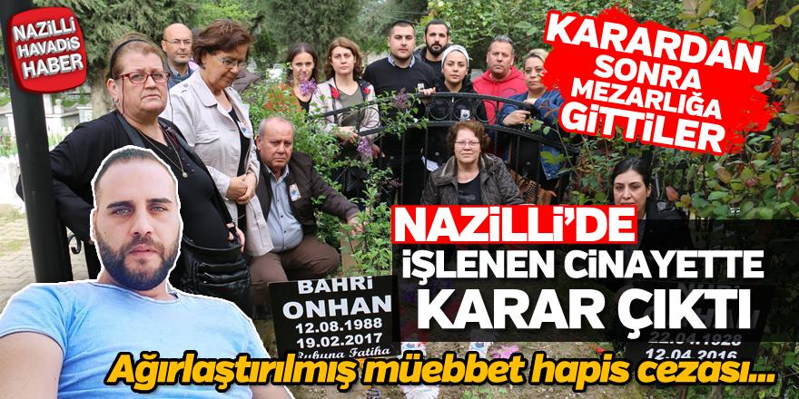 Nazilli'de işlenen cinayette mahkeme kararı verdi