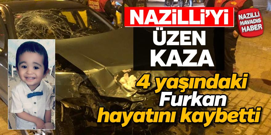 Nazilli'de 4 yaşındaki Furkan hayatını kaybetti