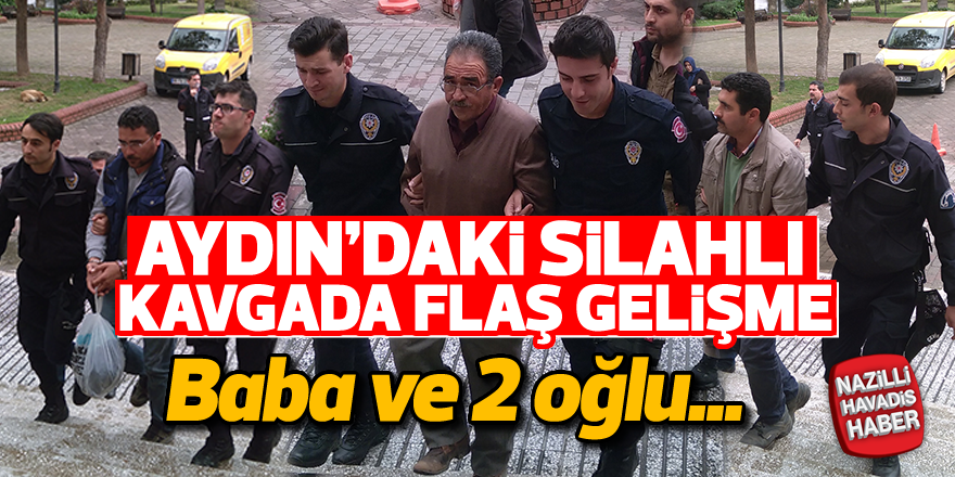 Aydın'daki silahlı kavgada flaş gelişme