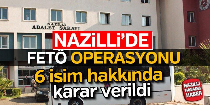 Nazilli'de FETÖ Operasyonu; 6 gözaltı
