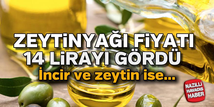 Zeytinyağı fiyatı 14 lirayı gördü