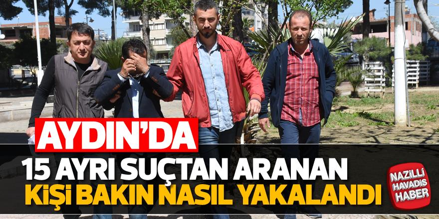 Aydın'da çeşitli suçlardan aranan kişi yakalandı