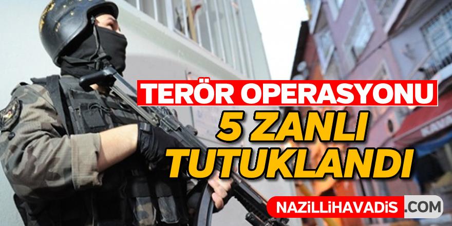 Terör operasyonu; 5 tutuklama