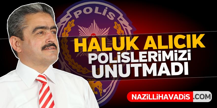 Başkan Alıcık polisleri unutmadı