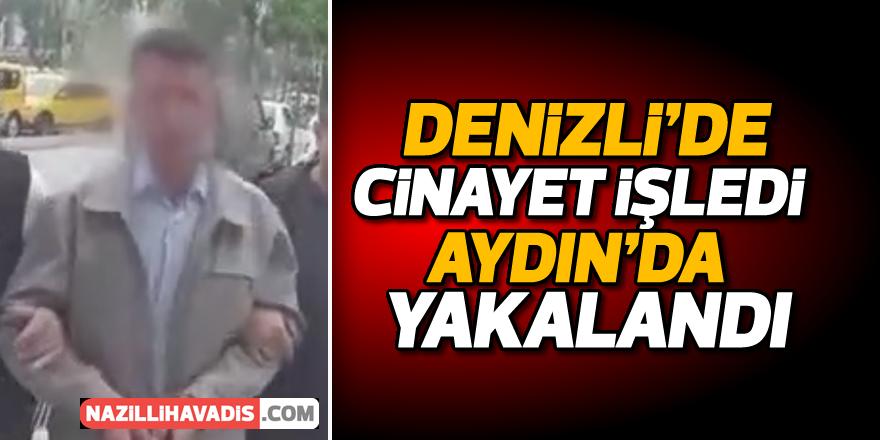 Denizli'de cinayet işleyen zanlı Aydın'da yakalandı