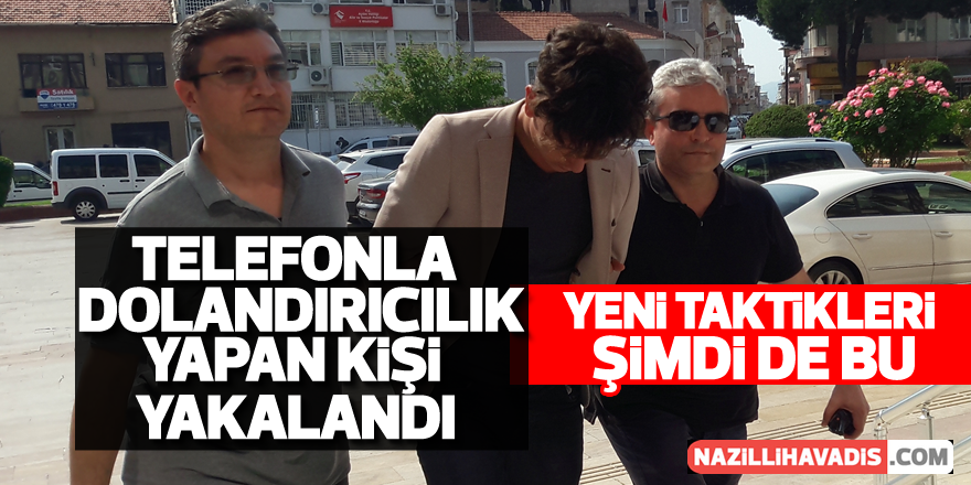 Aydın'da telefon dolandırıcısı yakalandı
