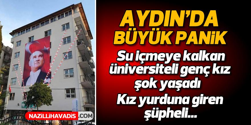 Aydın'da kız yurduna giren şüpheli panik yarattı