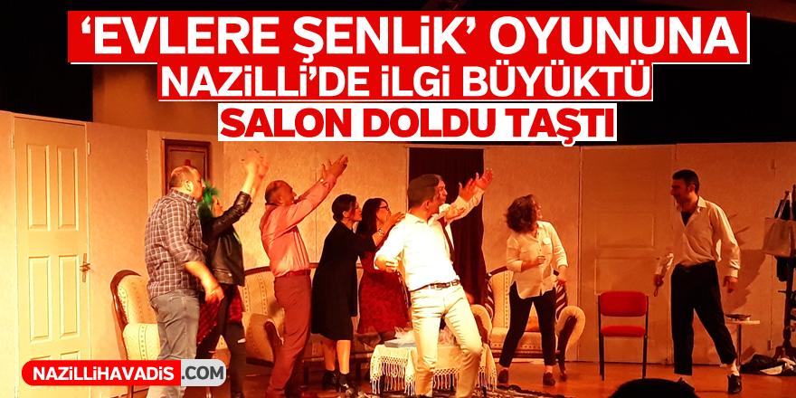 'Evlere Şenlik' adlı tiyatro oyunu Nazilli'de sahnelendi