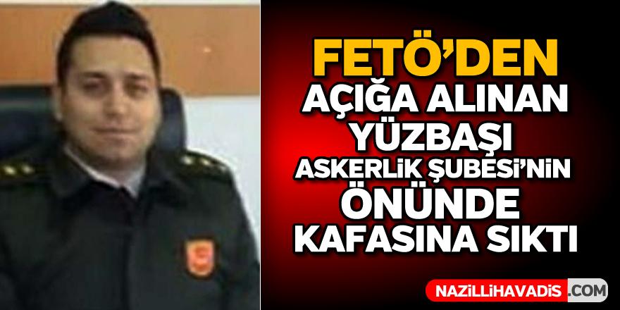FETÖ'den açığa alınan yüzbaşı intihar etti
