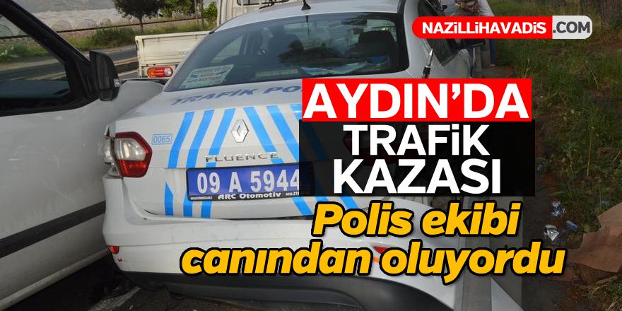 Aydın'da polis ekibi ölümden döndü