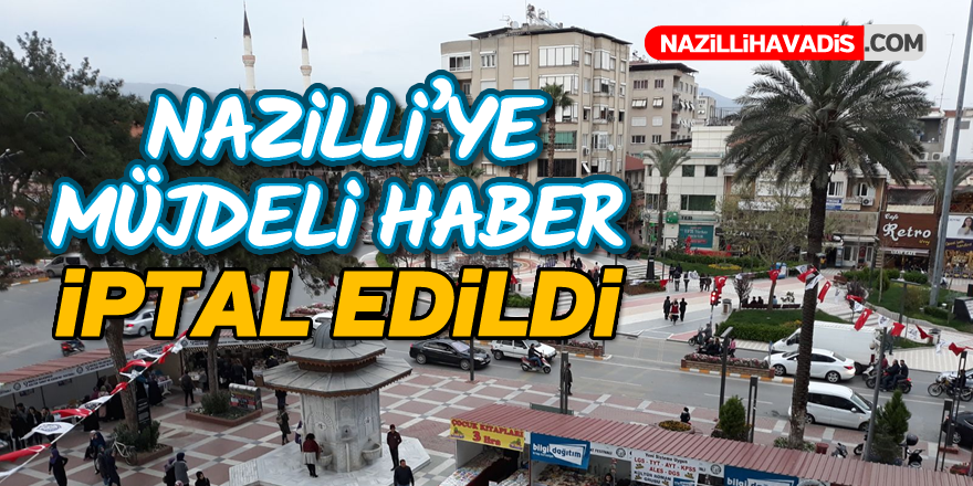 Nazilli'ye müjdeli haber