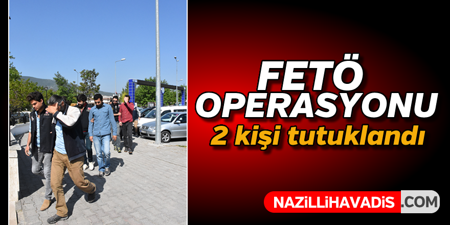 FETÖ'den iki kişi tutuklandı