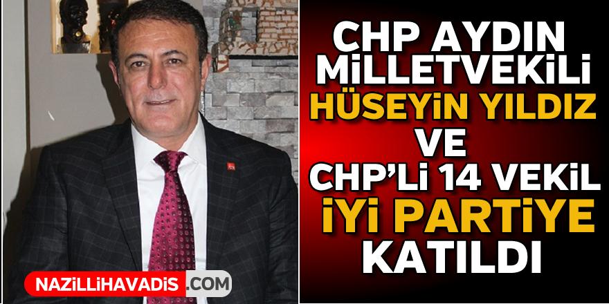 CHP Aydın Milletvekili Hüseyin Yıldız İYİ Partiye katıldı