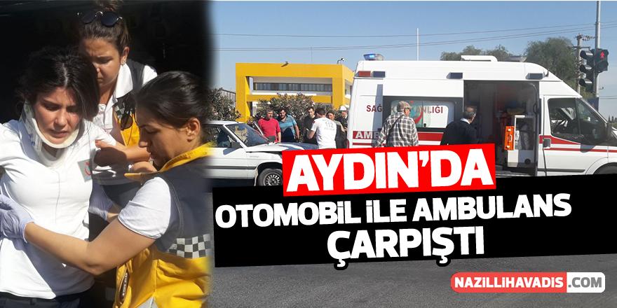 Aydın'da otomobil ile ambulans çarpıştı