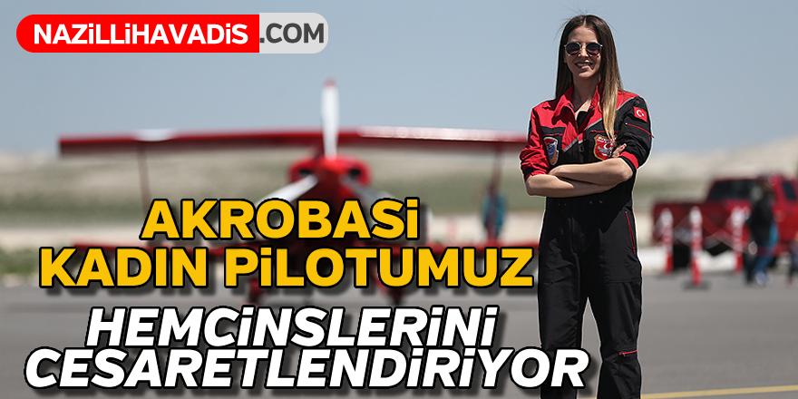 Akrobasinin kadın pilotu hemcinslerinin gözünü gökyüzüne çevirdi