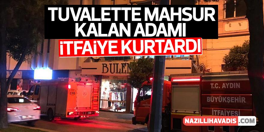 Aydın'da tuvalette mahsur kalan adamı itfaiye kurtardı