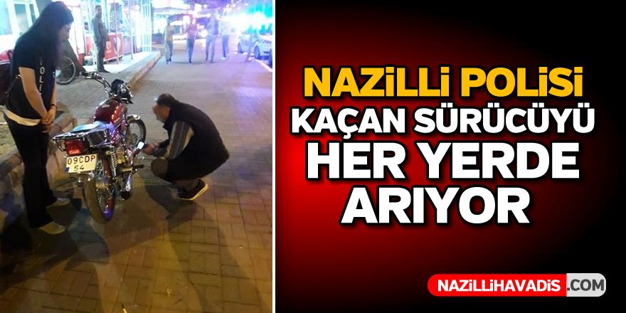 Nazilli polisi kaçan sürücüyü her yerde arıyor