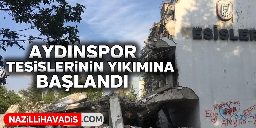 Aydınspor tesislerinin yıkımına başlandı