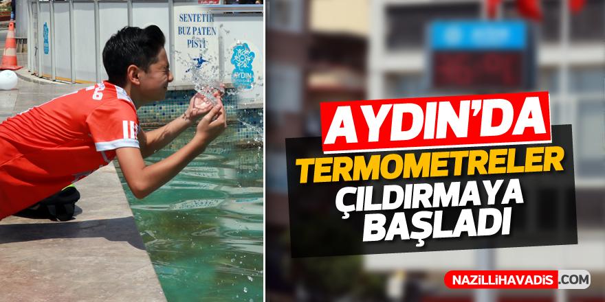 Aydın'da termometreler çıldırmaya başladı