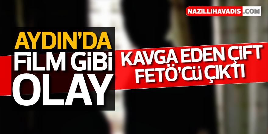 Aydın'da kavga eden çift FETÖ'cü çıktı