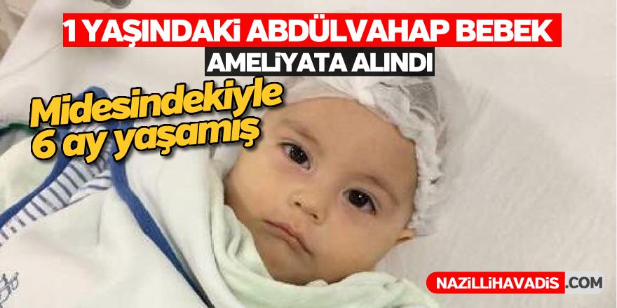 1 yaşındaki Abdülvahap bebek ameliyata alındı