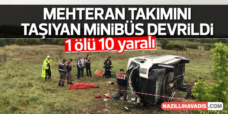 Mehteran takımını taşıyan minibüs devrildi: 1 ölü, 10 yaralı