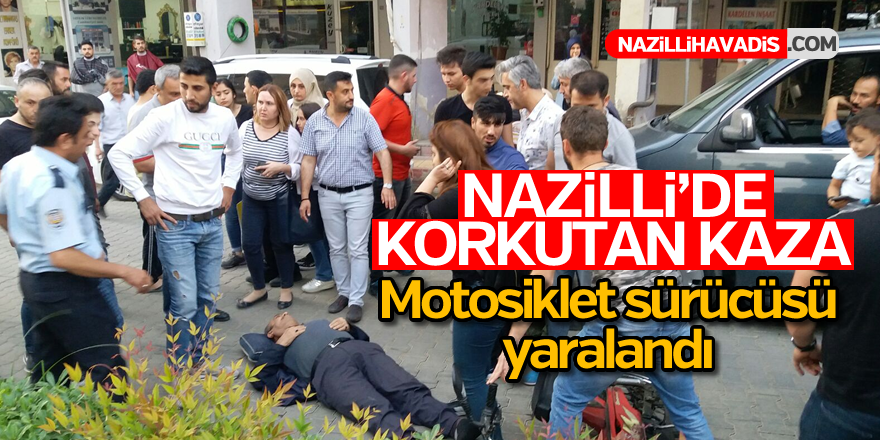 Nazilli'de korkutan kaza; 1 yaralı