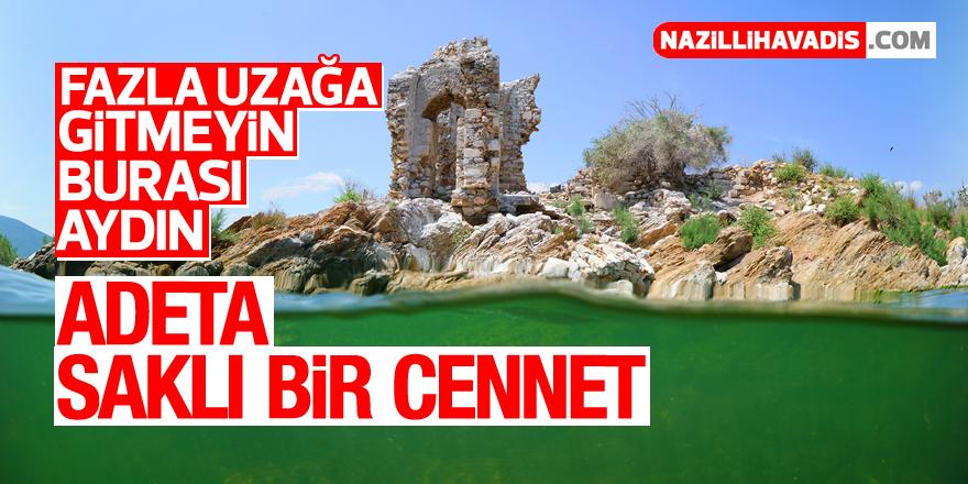 Aydın'da saklı bir cennet!