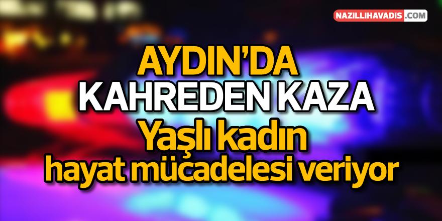 Aydın'da minibüsün çarptığı yaşlı kadın ağır yaralandı