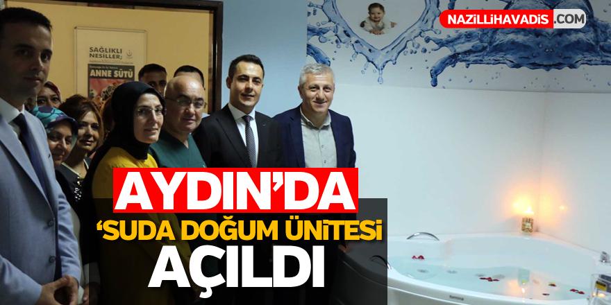 """Aydın'da """"Suda Doğum Ünitesi"""" açıldı"""