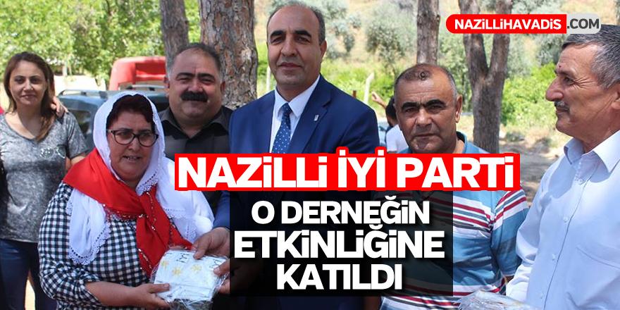 Nazilli İYİ Parti o derneğin etkinliğine katıldı