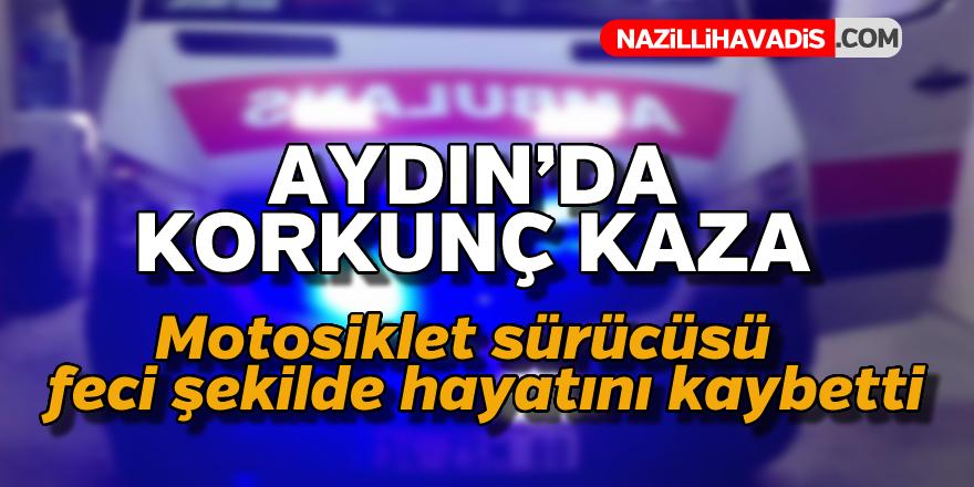 Aydın'da korkunç kaza : 1 ölü