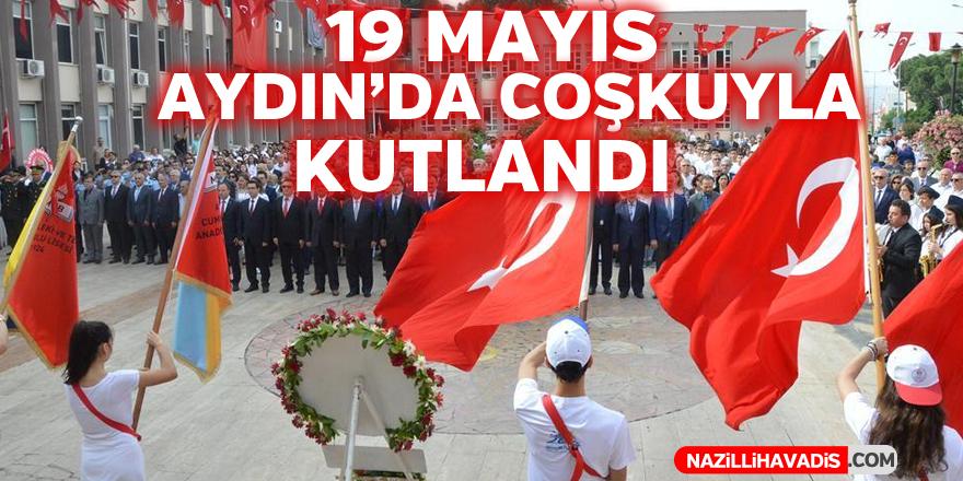 19 Mayıs Aydın'da coşkuyla kutlandı