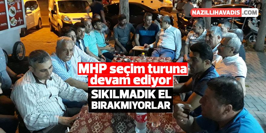Nazilli MHP seçim turuna devam ediyor