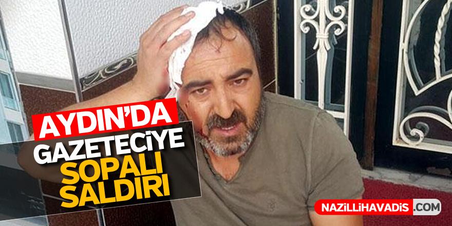 Aydın'da gazeteciye sopalı saldırı