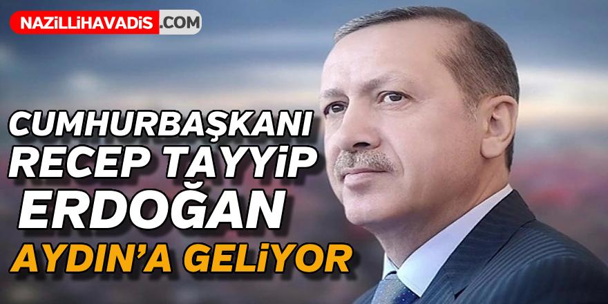 Recep Tayyip Erdoğan Aydın'a geliyor