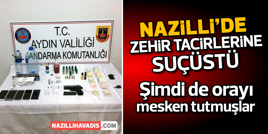 Nazilli'de uyuşturucu tacirlerine suçüstü