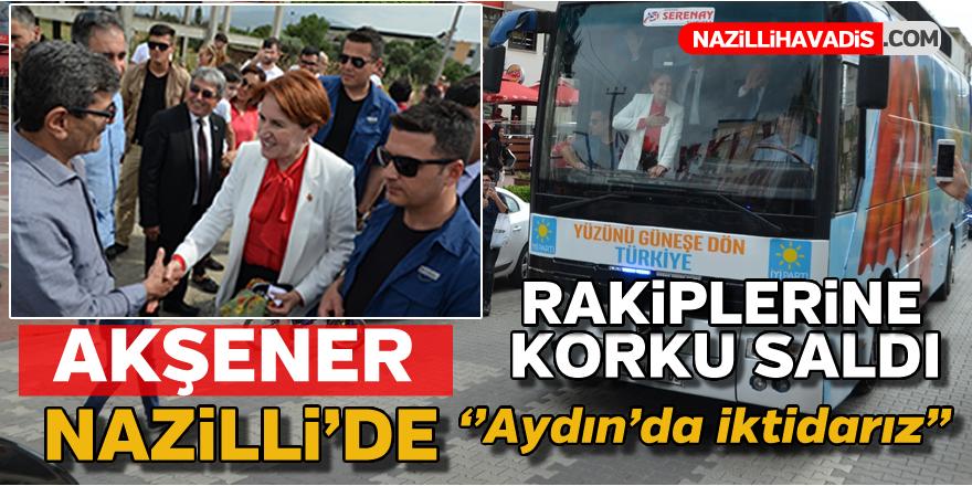 Meral Akşener Nazilli'de 'Aydın'da iktidarız' dedi