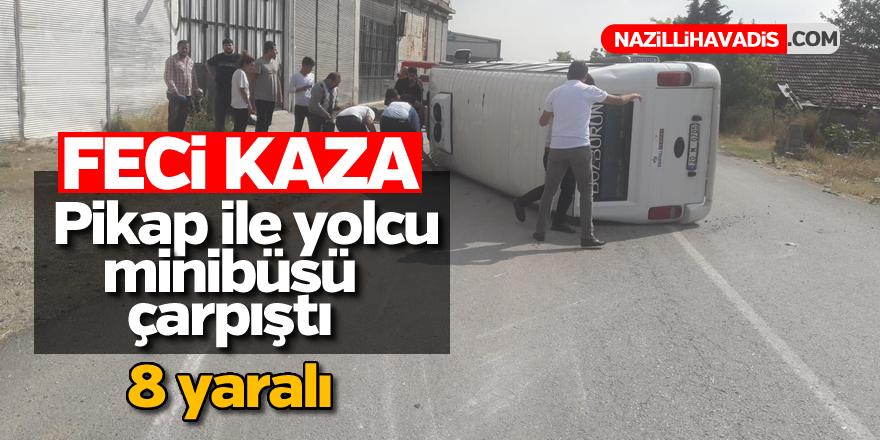 Pikap ile yolcu minibüsü çapıştı; 8 yaralı