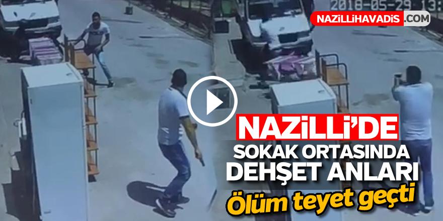 Nazilli'de sokak ortasında dehşet anları
