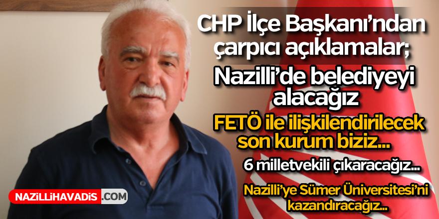 Nazilli CHP İlçe Başkanı'ndan çarpıcı açıklamalar