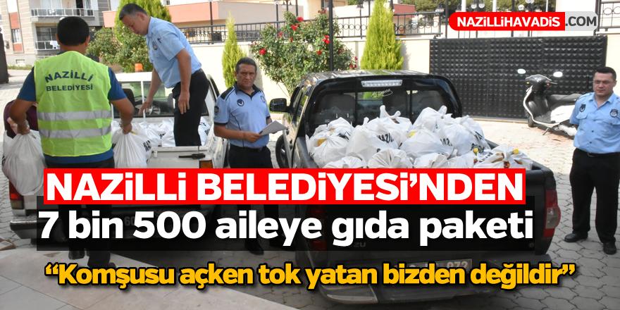Nazilli Belediyesi'nden 7 bin 500 aileye gıda paketi