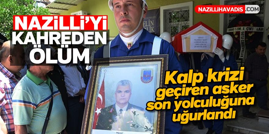 Kalp krizi geçiren Nazillili asker son yolculuğuna uğurlandı