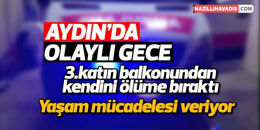 Aydın'da olaylı gece!