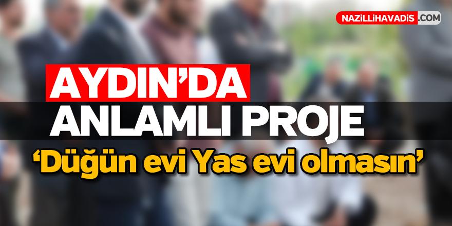 Aydın'da anlamlı proje