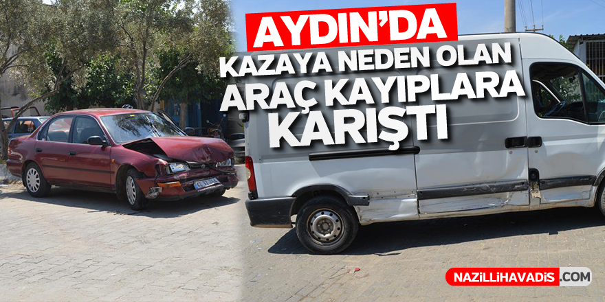 Aydın'da kazaya neden olan araç kayıplara karıştı