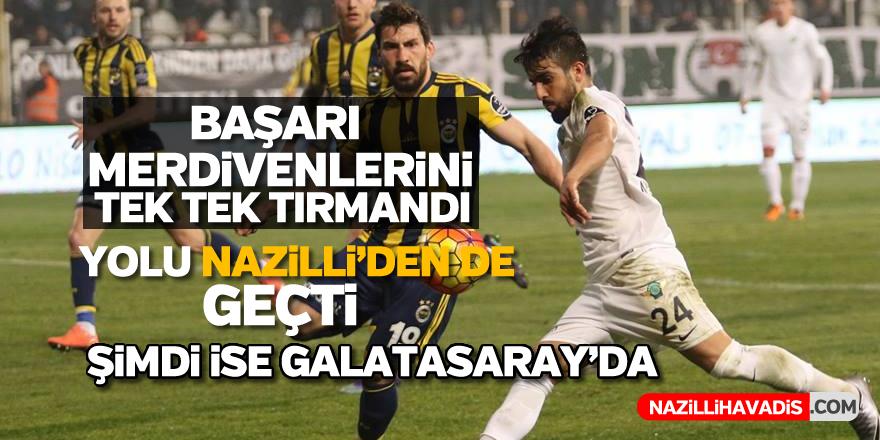 Nazilli'nin eski oyuncusu Galatasaray'da